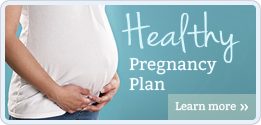 Learn more about our healthy pregancy plan